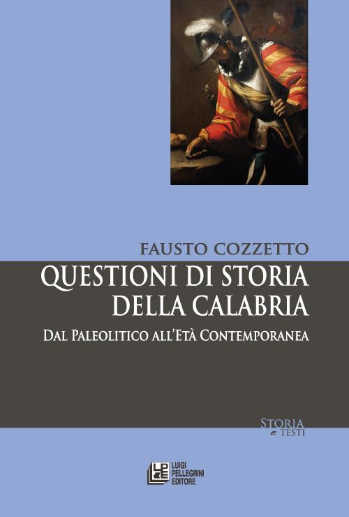 Questioni di storia della Calabria. Dal Paleolitico all'Età Contemporanea.