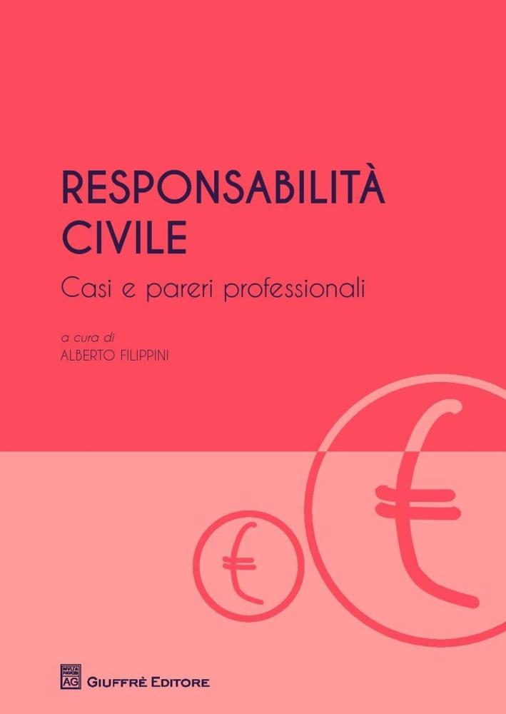 Responsabilità civile. Casi e pareri professionali.