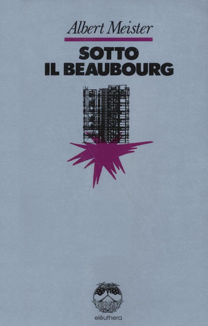 Sotto il Beaubourg.