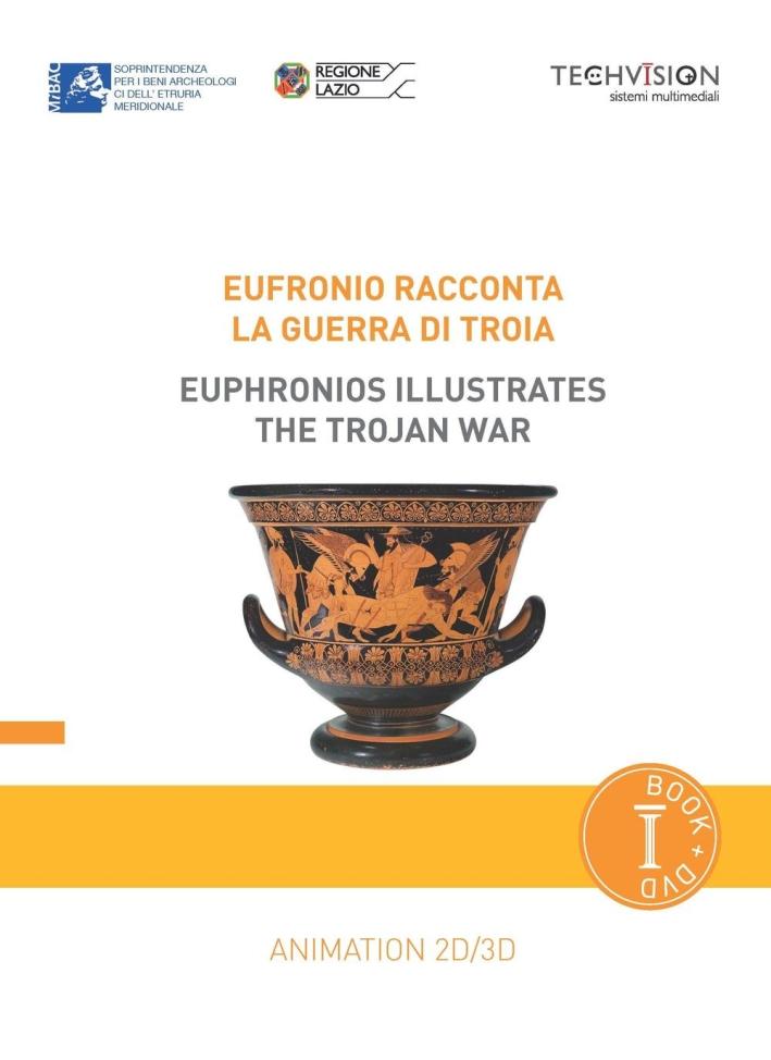 Eufronio racconta la guerra di Troia. Con DVD.