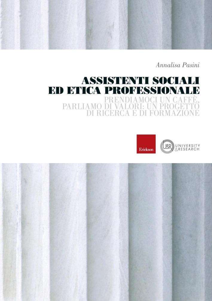 Assistenti sociali ed etica professionale. Prendiamoci un caffè, parliamo di valori: un progetto di ricerca e di formazione