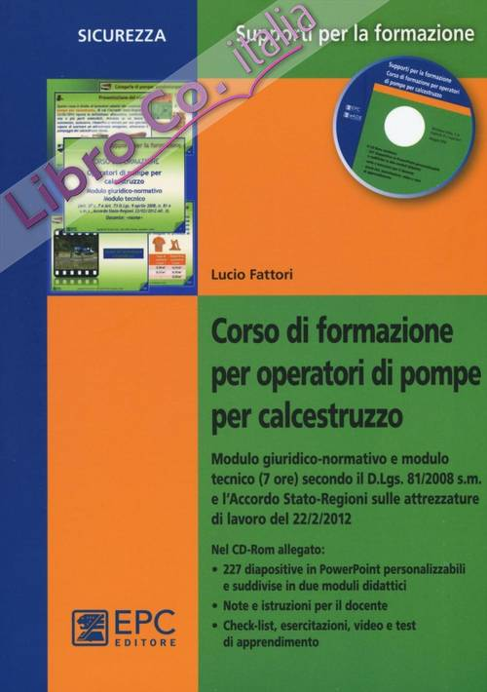 Corso di formazione per operatori di pompe per calcestruzzo. Con CD-ROM.