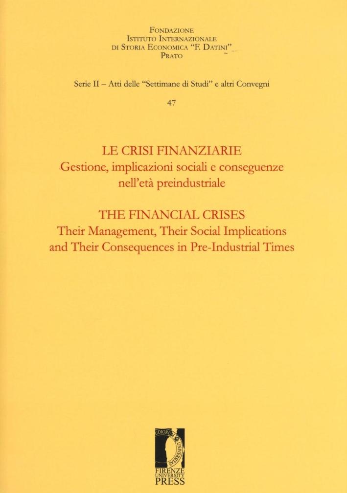 Le crisi finanziarie. Gestione, implicazioni sociali e conseguenze nell'età preindustriale. Ediz. bilingue