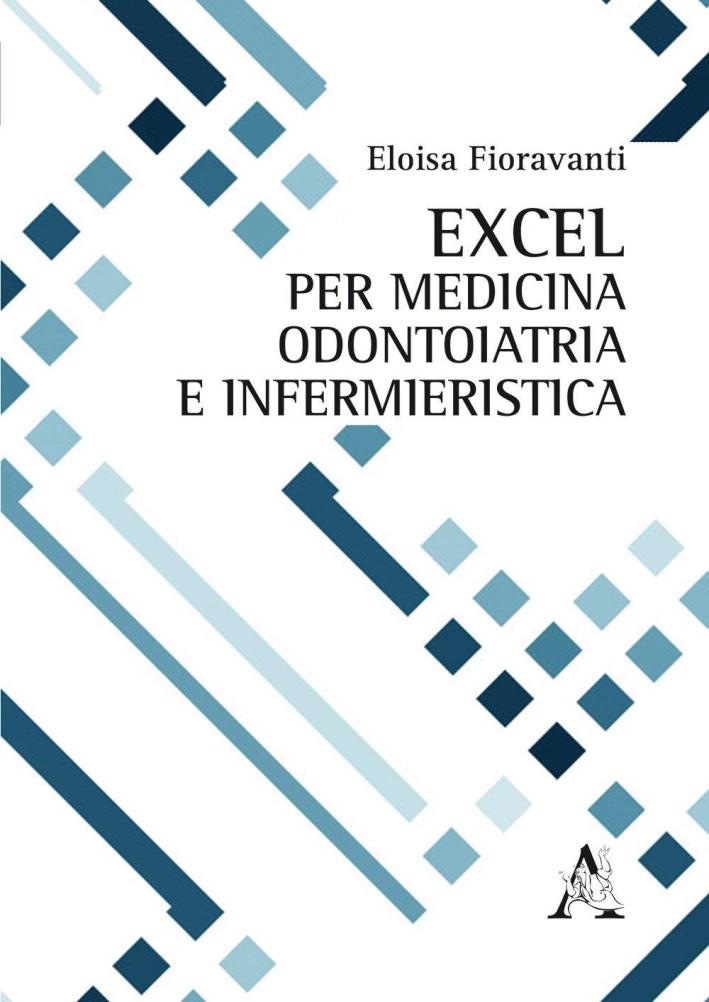 Excel per medicina, odontoiatria e infermieristica.