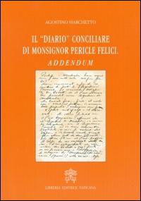 Il diario conciliare di monsignor Pericle Felici. Addendum.