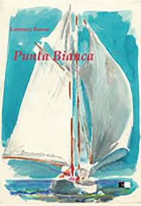 Punta bianca. Una piccola barca un grande sogno