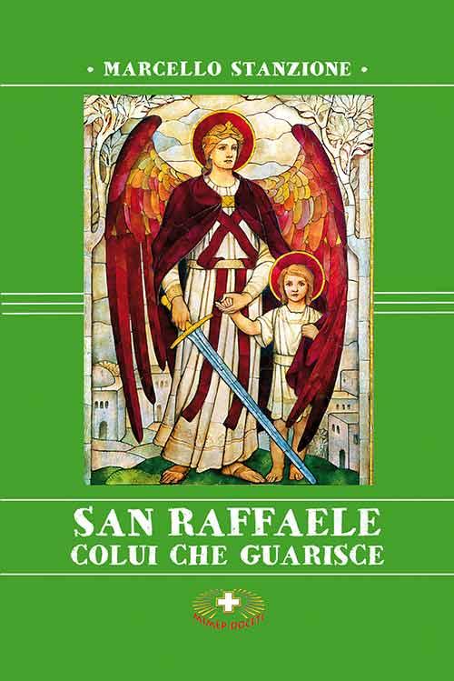 San Raffaele. Colui che ci guarisce.