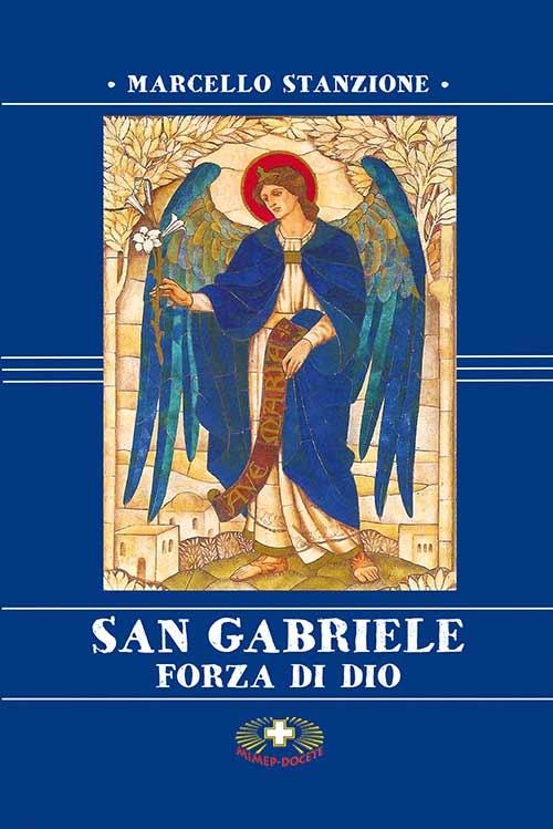 San Gabriele. Forza di Dio.