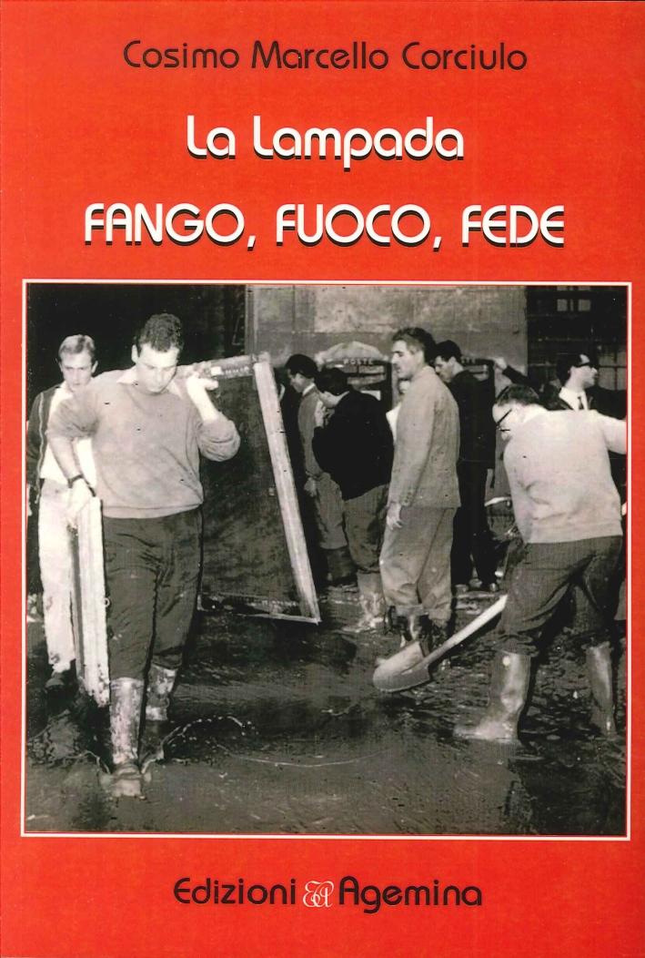 La Lampada. Fango, Fuoco, Fede.
