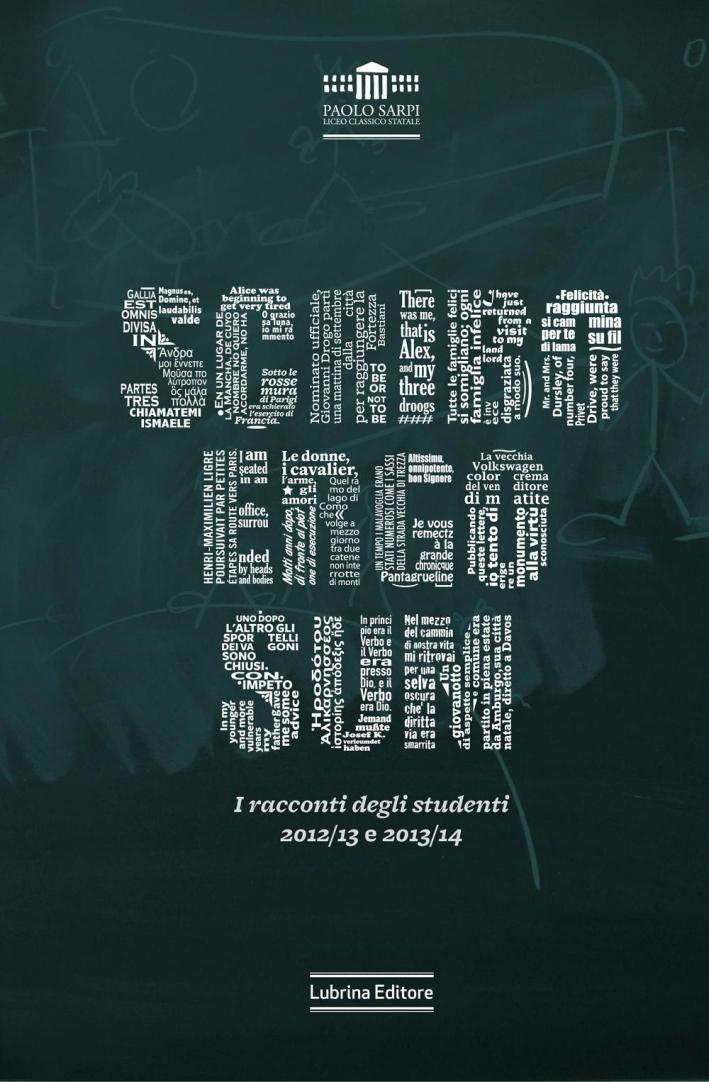 Scribo Ergo Sum. I Racconti degli Studenti 2012/13 e 2013/14.