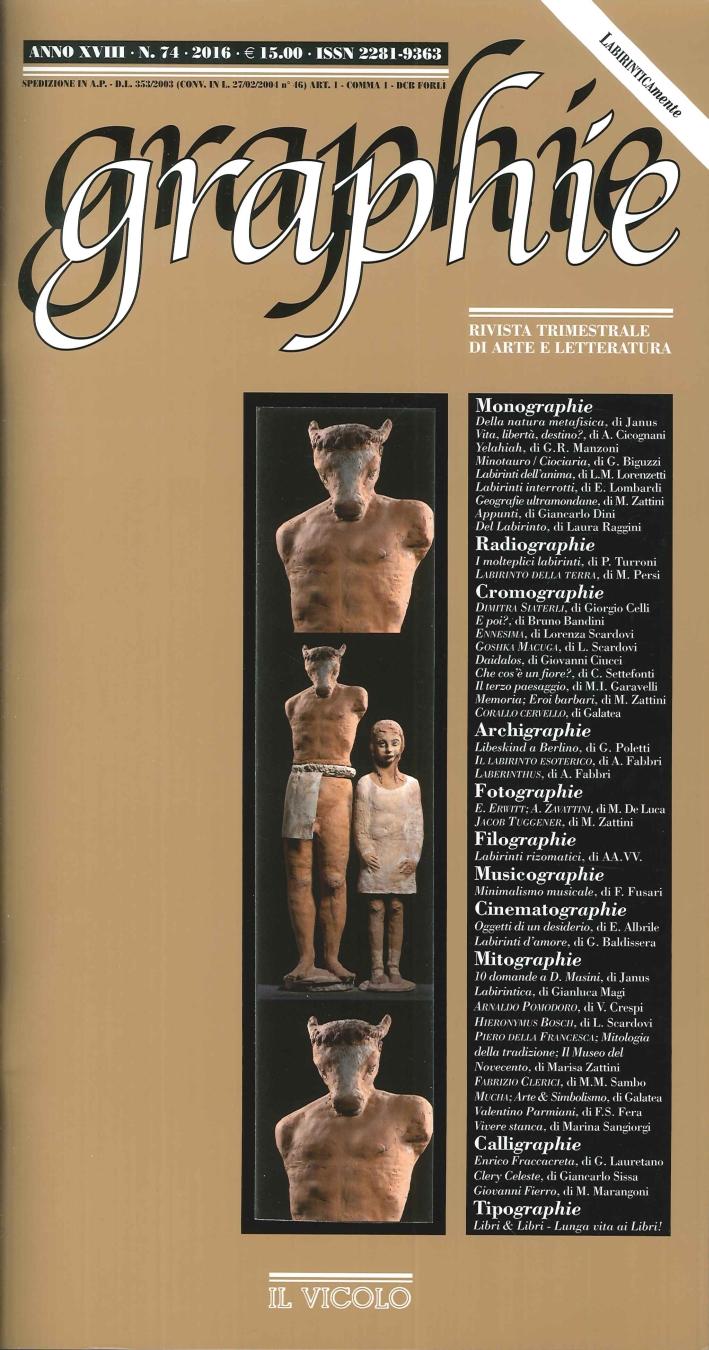 Graphie. Rivista Trimestrale di Arte e Letteratura. Anno XVIII. N°. 74. 2016