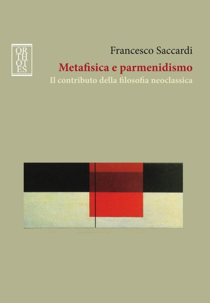 Metafisica e parmenidismo. Il contributo della filosofia neoclassica.