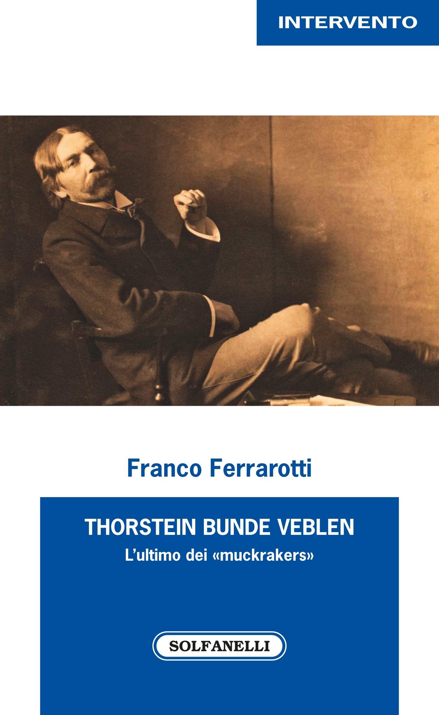 Thorstein Bunde Veblen. L'Ultimo dei
