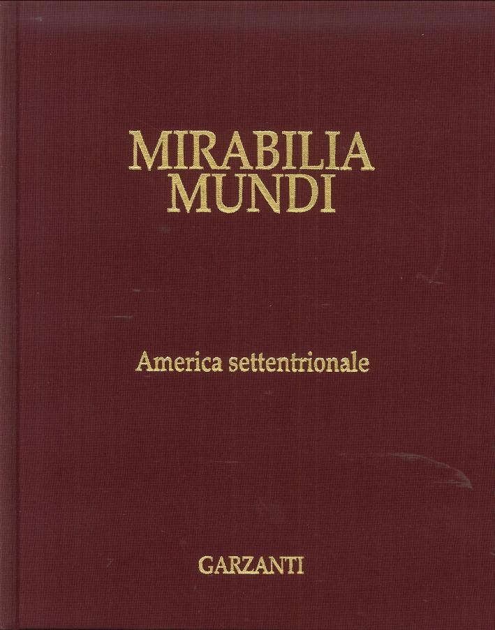 Mirabilia Mundi. Volume 1. America Settentrionale.