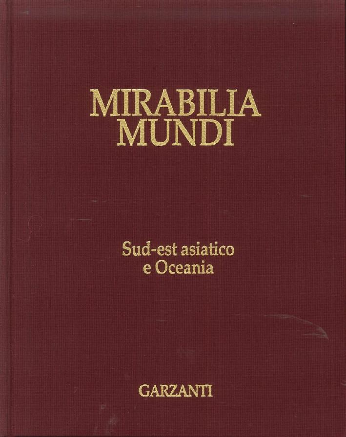 Mirabilia Mundi. Volume 6. Sud-Est Asiatico e Oceania.