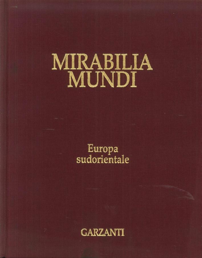 Mirabilia Mundi. Volume 9. Europa Sudorientale