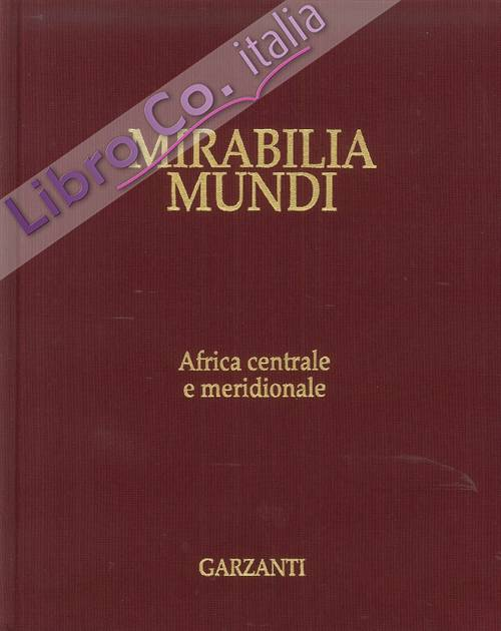 Mirabilia Mundi. Volume 12: Africa Centrale e Meridionale + CD-ROM Interattivo