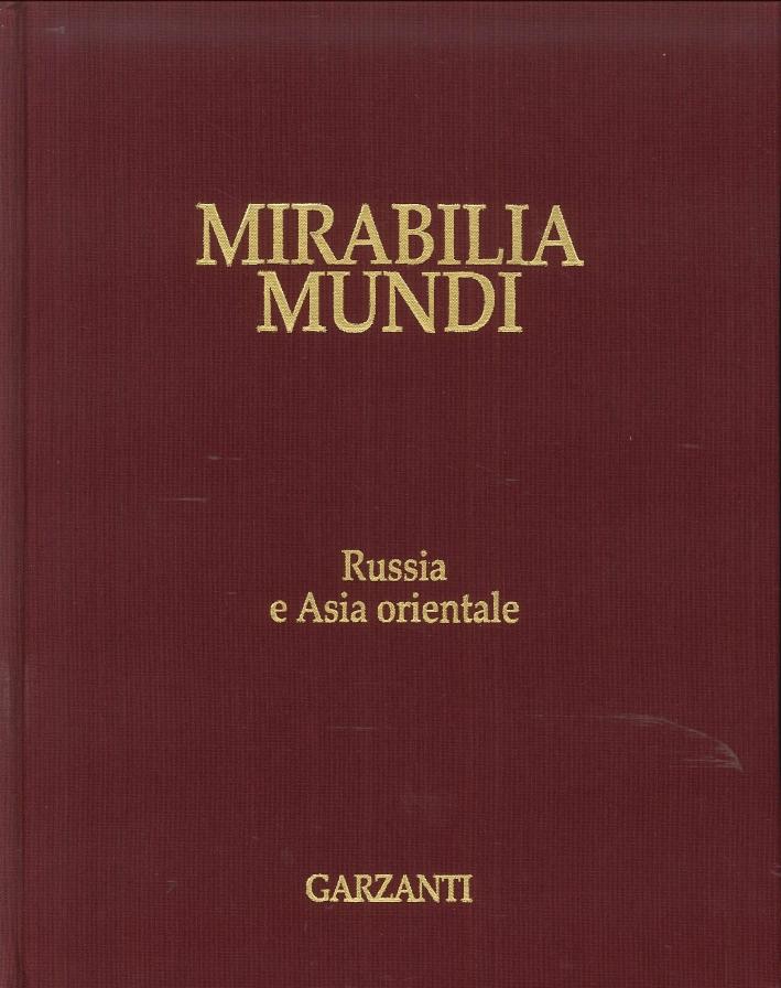 Mirabilia Mundi. Volume 4. Russia e Asia Orientale