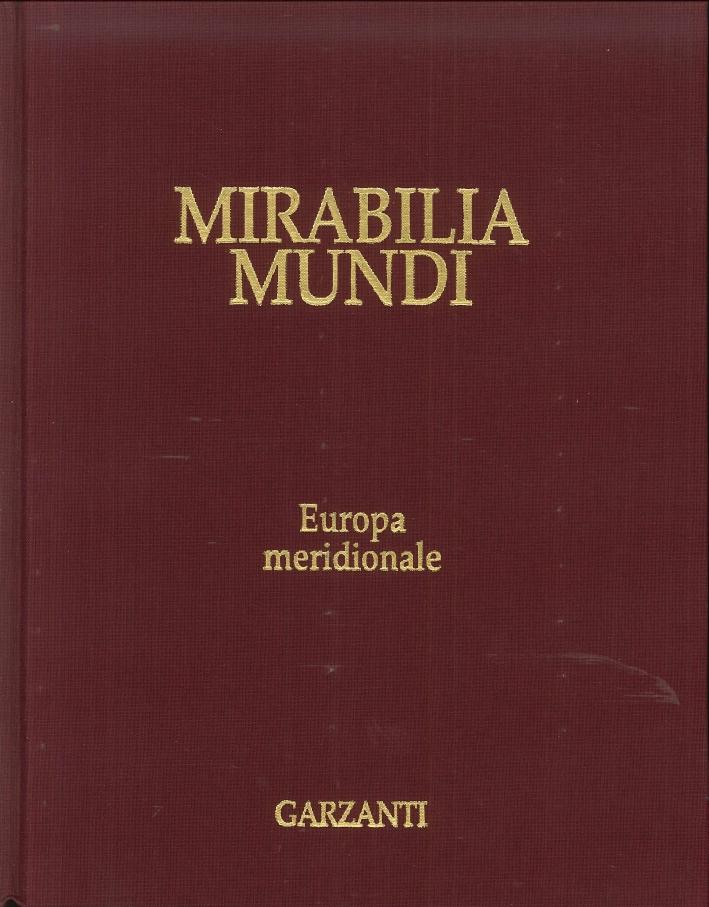 Mirabilia Mundi. Volume 10. Europa Meridionale