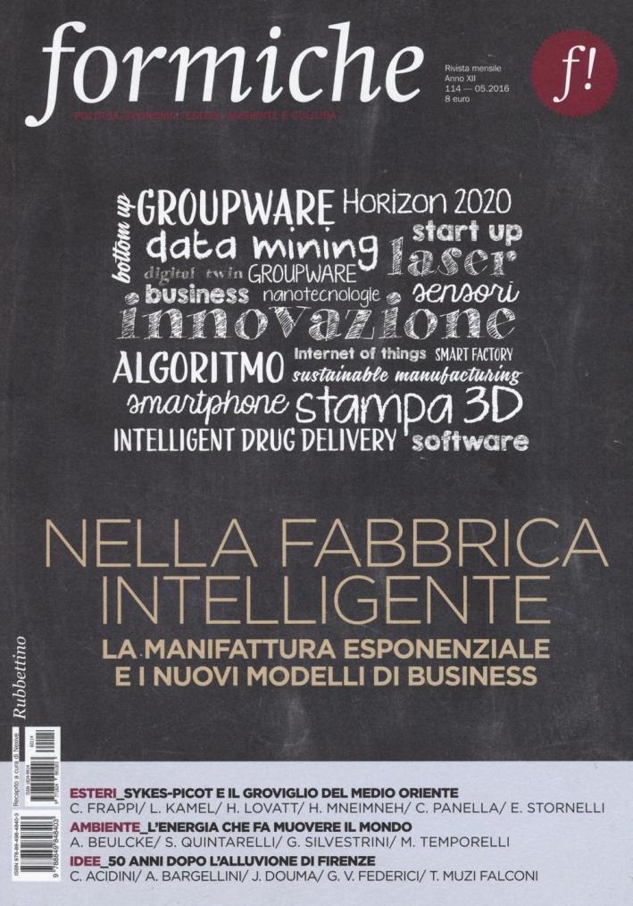 Formiche (2016). Vol. 114: Nella fabbrica intelligente. La manifattura esponenziale e i nuovi modelli di business.
