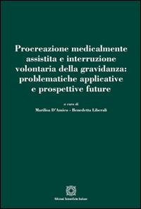 Procreazione medicalmente assistita e interruzione volontaria della gravidanza: problematiche applicative e prospettive future