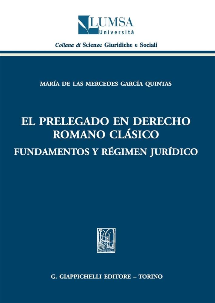 El Prelegado en derecho romano clàsico fundamentos y règimen juridico
