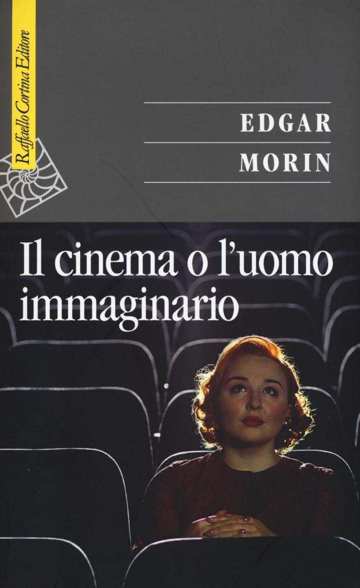 Il cinema o l'uomo immaginario. Saggio di antropologia sociologica.