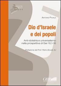Dio d'Israele e dei popoli. Anti-idolatria e universalismo nella prospettiva di Ger 10,1-16.
