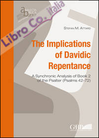 The implications of Davidic repentance. A synchronic analysis of book 2 of the Psalter (Psalms 42-72).