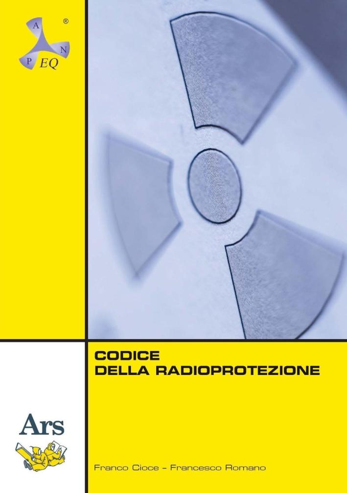 Codice della radioprotezione. Con PDF scaricabile online.