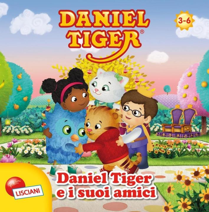 Daniel Tiger e i suoi amici. Daniel Tiger. Ediz. illustrata
