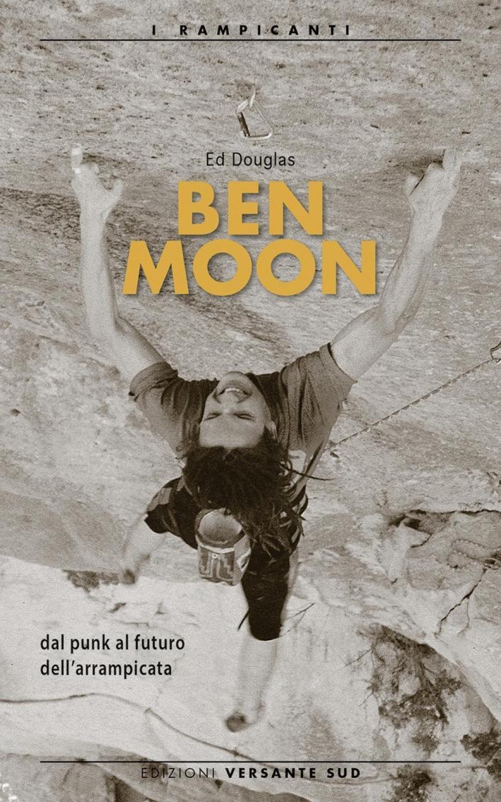 Ben Moon dal punk al futuro arrampicata.