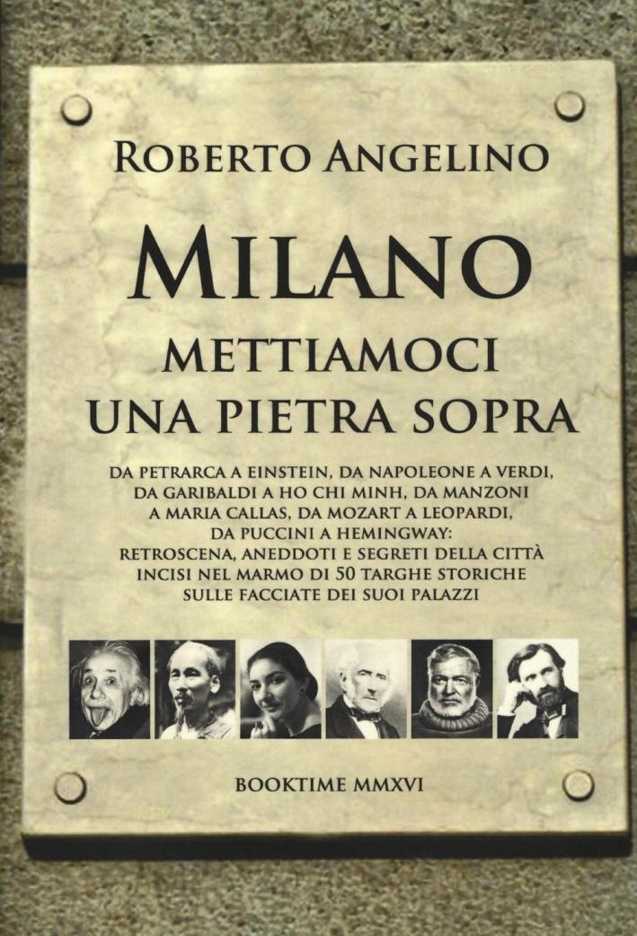 Milano mettiamoci una pietra sopra.