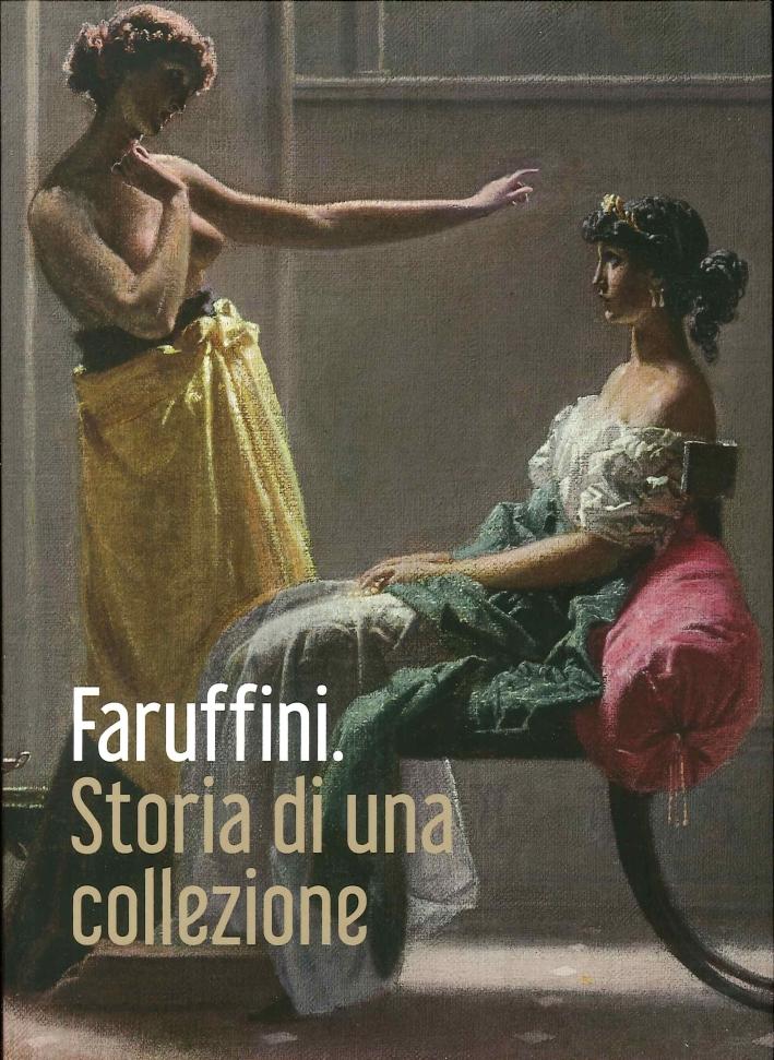 Faruffini. Storia di una Collezione