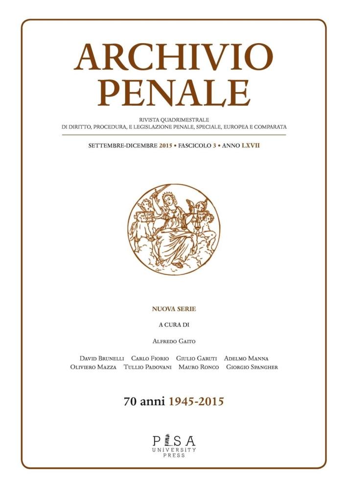 Archivio penale. Rivista quadrimestrale di diritto, procedura e legislazione penale, speciale, europea e comparata (2015). Vol. 3.