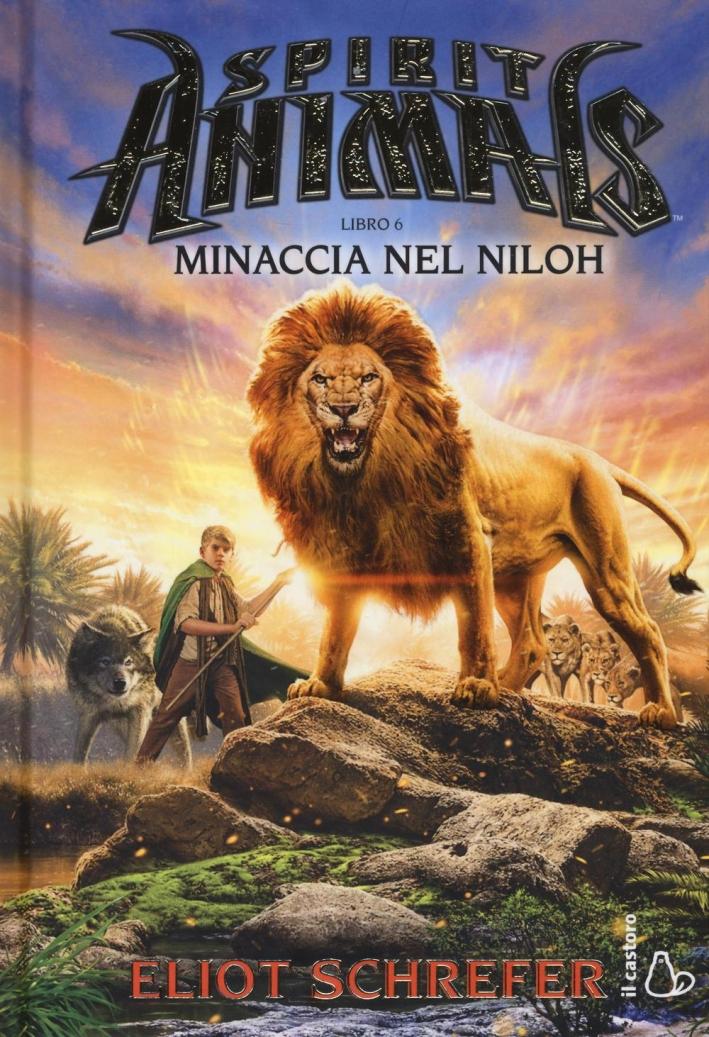 Minaccia nel Niloh. Spirit animals. Vol. 6.
