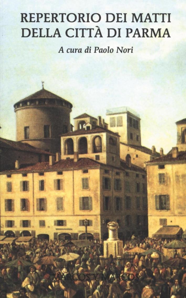 Repertorio dei matti della città di Parma.