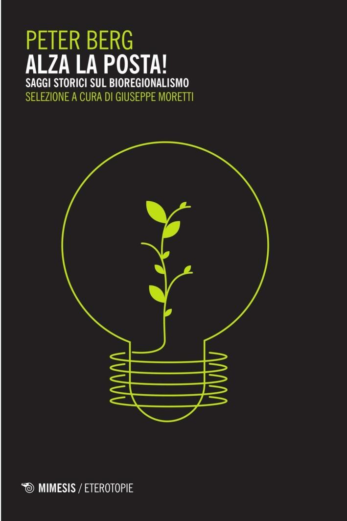 Alza la posta! Saggi storici sul bioregionalismo.