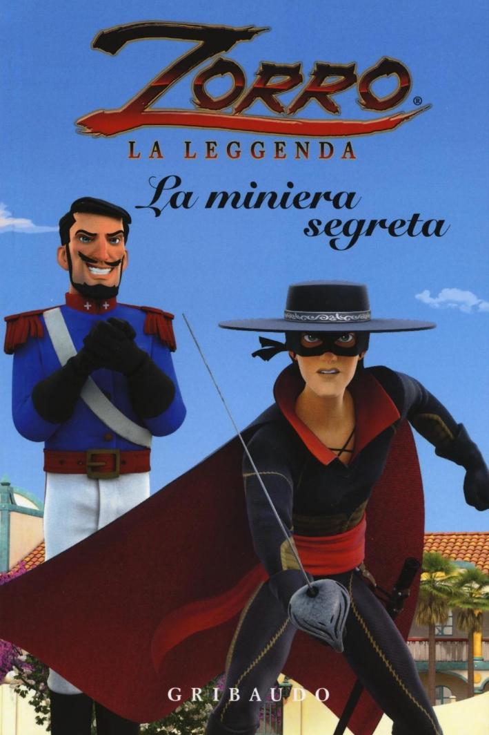 La miniera segreta. Zorro.