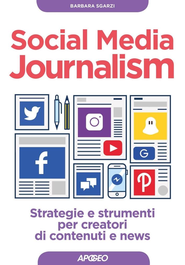 Social media journalism. Strategie e strumenti per creatori di contenuti e news