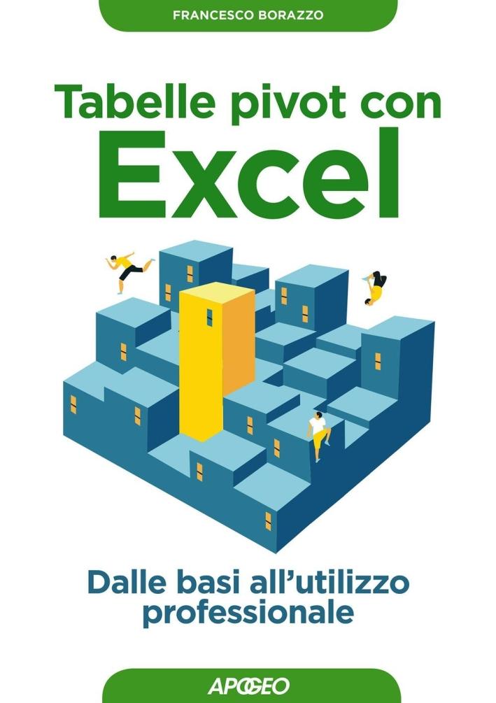 Tabelle pivot con Excel. Dalle basi alla programmazione VBA.
