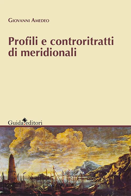 Profili e controritratti di meridionali.