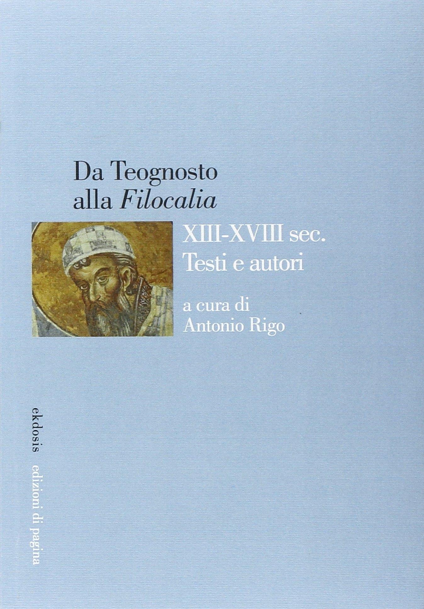 Da Teognosto alla Filocalia. XIII-XVIII sec. testi e autori.