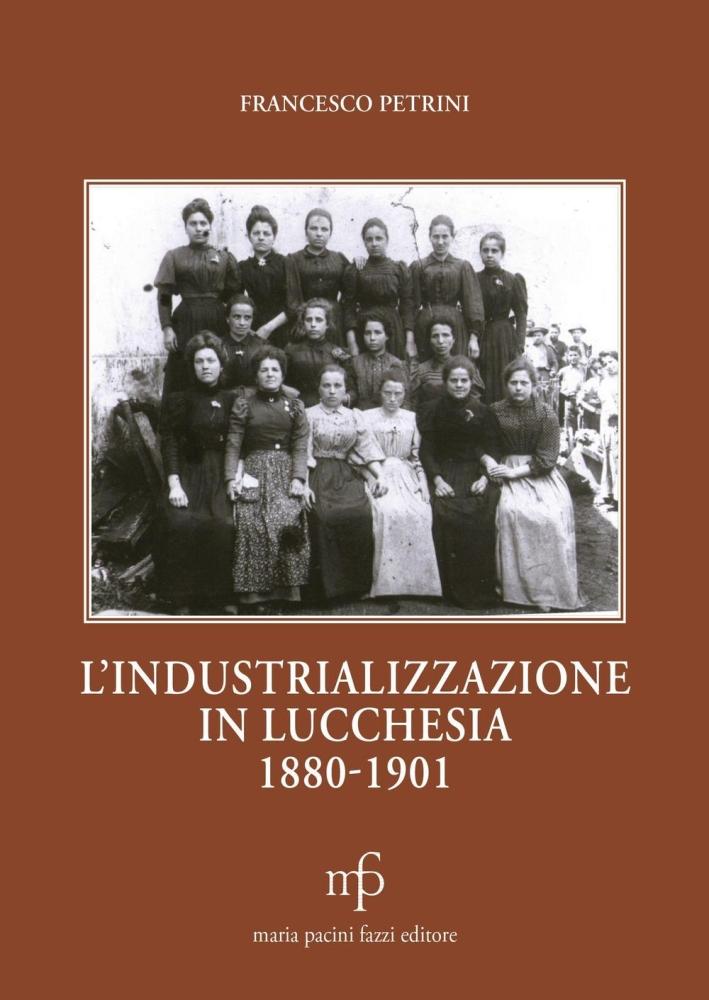 L'industrializzazione in lucchesia 1880-1901.