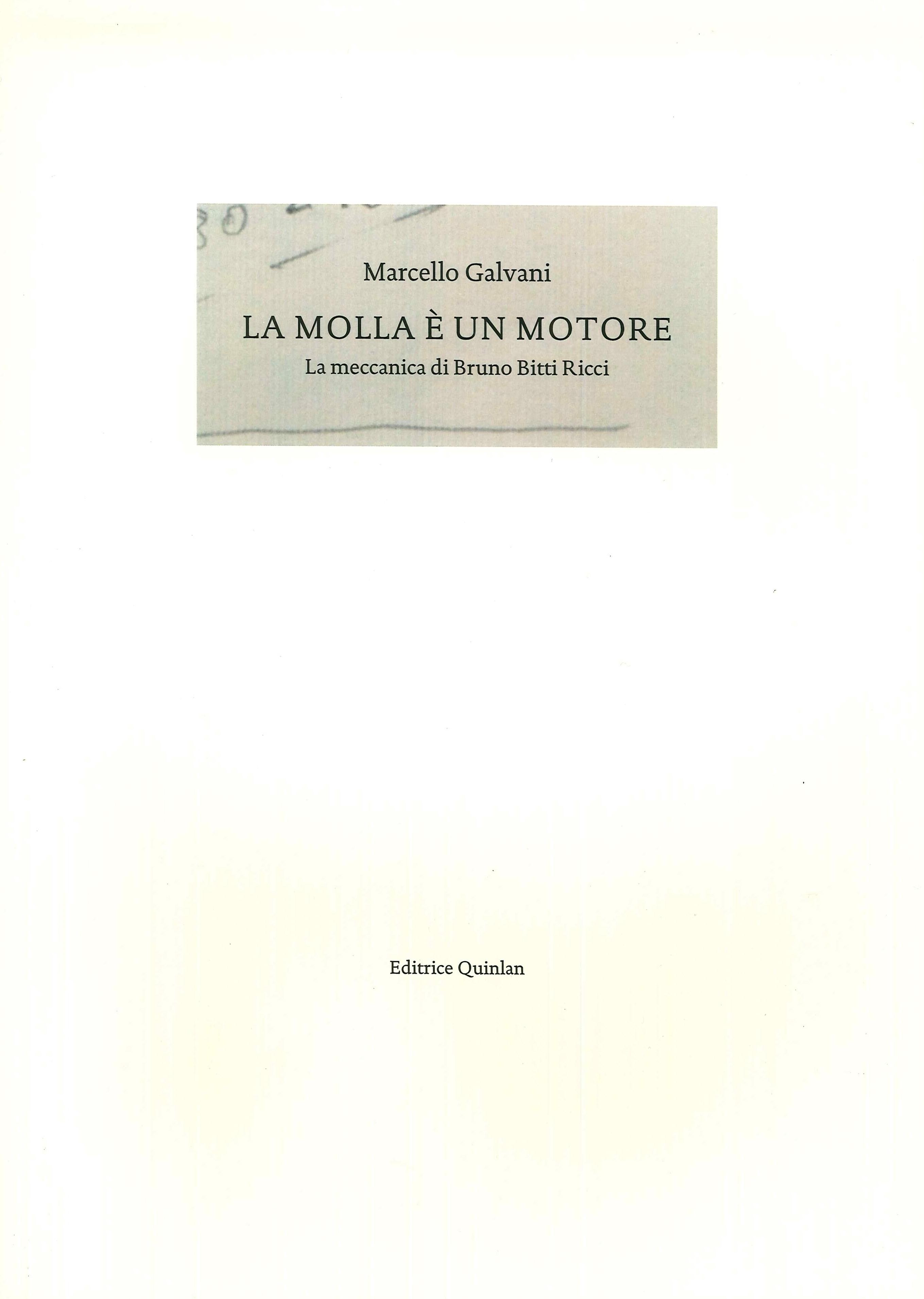 La Molla E' un Motore. La meccanica di Bruno Ricci Bitti. [Libro d'artista].