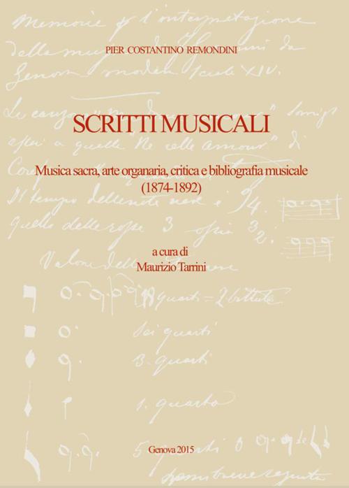 Pier Costantino Remondini. Scritti musicali. Musica sacra, arte organaria, critica e bibliografia musicale (1874-1892).