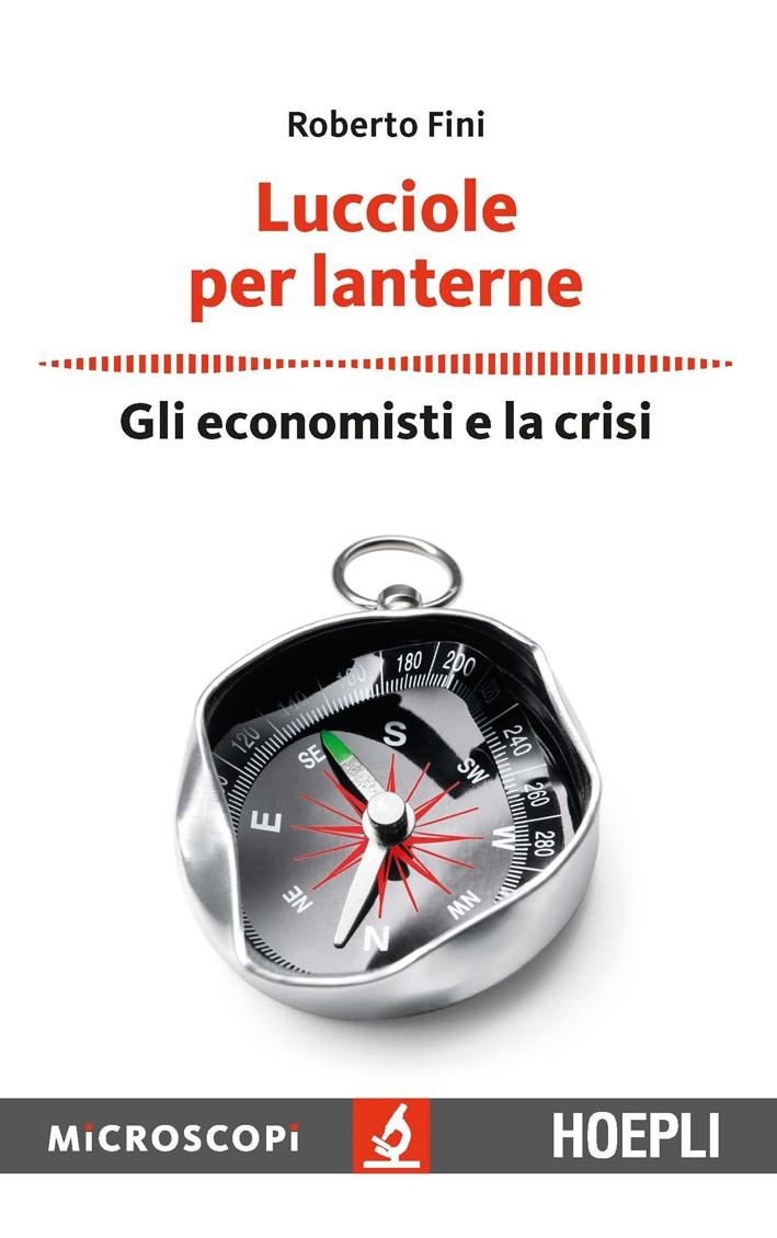 Lucciole per lanterne. Gli economisti e la crisi.
