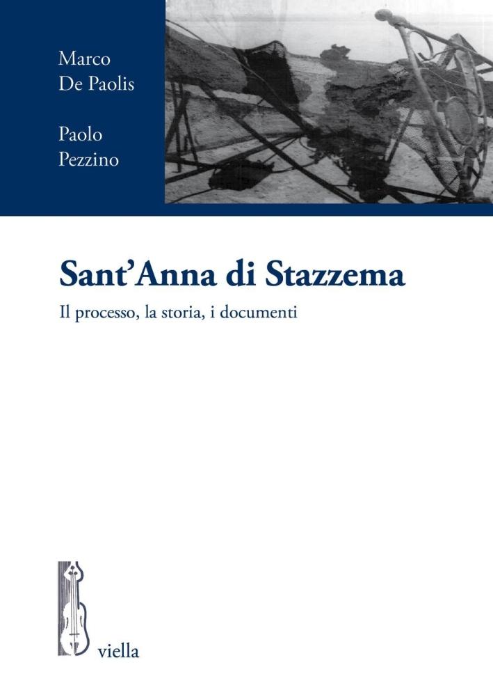 Sant'Anna di Stazzema. Il processo, la storia, i documenti.