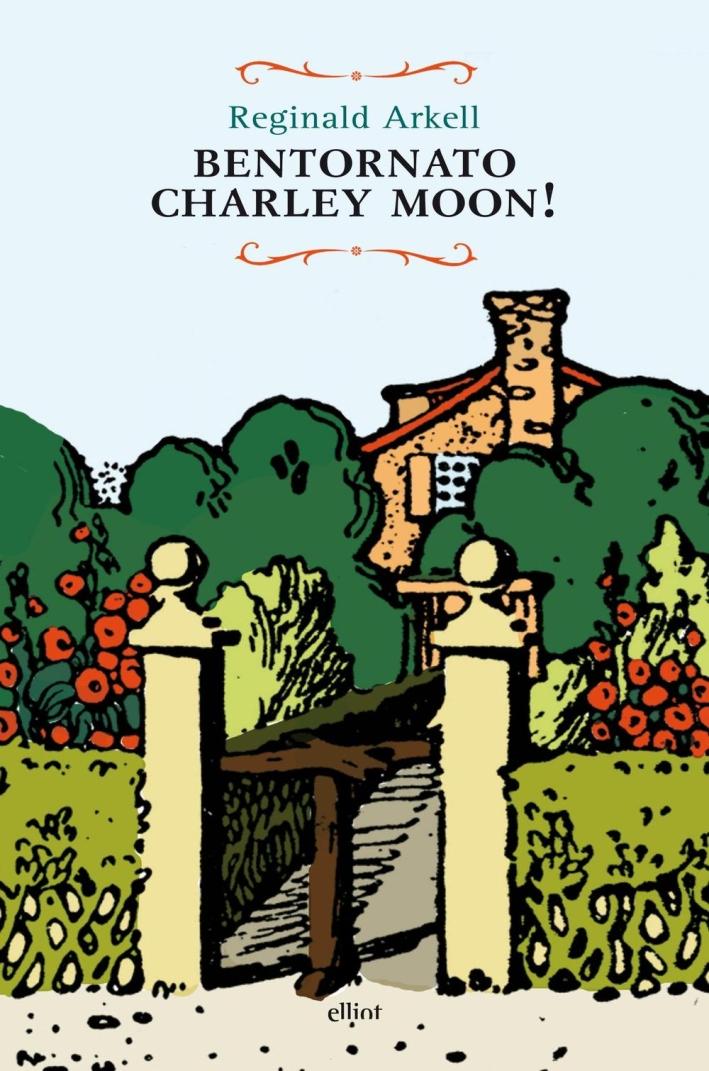 Bentornato Charley Moon!