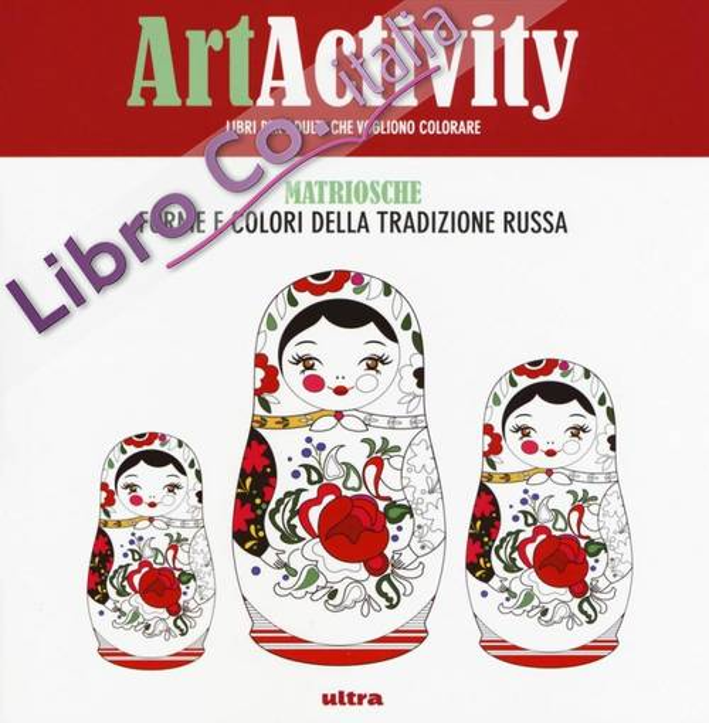 Art activity pocket. Matriosche. Forme e colori della tradizione russa